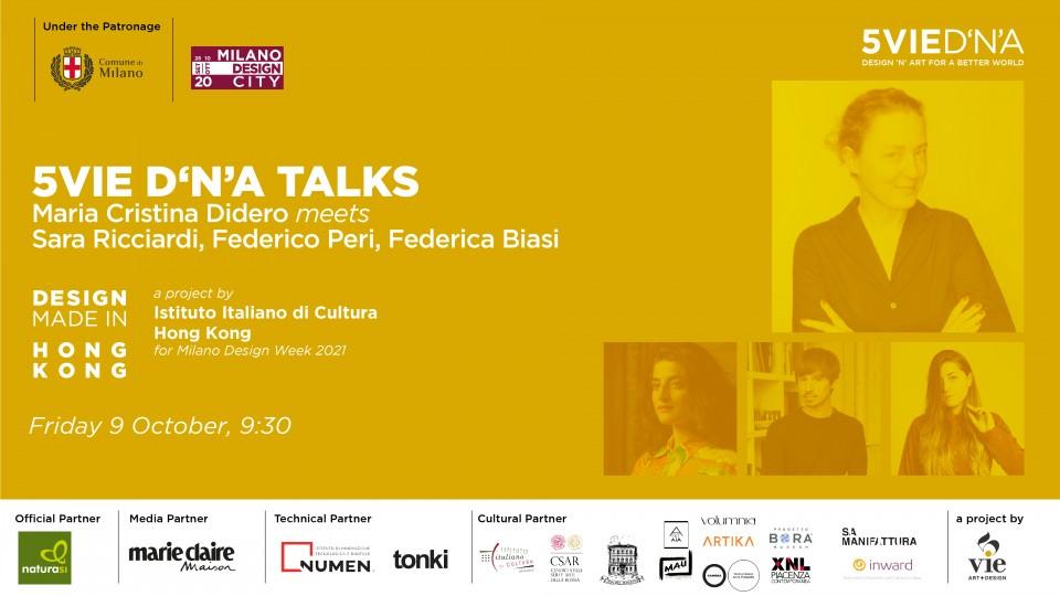 5VIE D'N'A Talks - Maria Cristina Didero meets Sara Ricciardi, Federico Peri, Federica Biasi